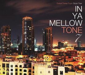 IN YA MELLOW TONE 7 GOON TRAX 10th Anniversary Edition [ (V.A.) ]