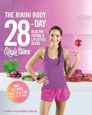 The Bikini Body 28-Day Healthy Eating & Lifestyle Guide: 200 Recipes and Weekly Menus to Kick Start