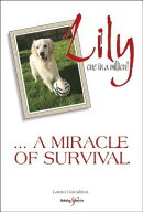 Lily: One in a Million: ... a Miracle of Survival