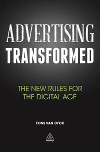 AdvertisingTransformed:TheNewRulesfortheDigitalAge[FonsVanDyck]