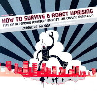 How_to_Survive_a_Robot_Uprisin