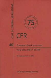 CodeofFederalRegulationsTitle40,ProtectionofEnvironment,Parts63(63.163.599),2013[NationalArchivesandRecordsAdministra]