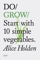 Do Grow: Start with 10 Simple Vegetables.