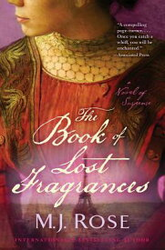 The Book of Lost Fragrances BK OF LOST FRAGRANCES [ M. J. Rose ]