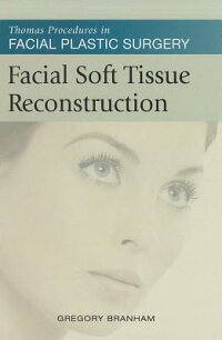 FacialSoftTissueReconstruction:ThomasProceduresinFacialPlasticSurgery