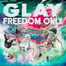 【楽天ブックス限定先着特典】FREEDOM ONLY (CD ONLY)(ミニジャケット付レコード型コースター)