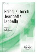 Bring a Torch, Jeannette, Isabella