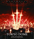 LIVE AT TOKYO DOME【Blu-ray】 [ BABYMETAL ]