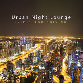 Urban Night Lounge-VIP CLASS DRIVING- [ オムニバス ]