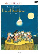 Nature of Year2015 Live of Nocturne at Persimmon Hall