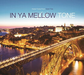 IN YA MELLOW TONE 11 GOON TRAX 10th Anniversary Edition [ (V.A.) ]
