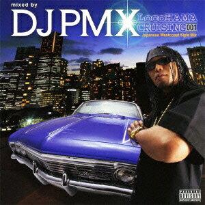 LocoHAMA CRUISING 001 Japanese Westcoast Style MIX [ DJ PMX ]
