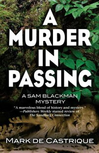 MurderinPassing:ASamBlackmanMystery[MarkdeCastrique]