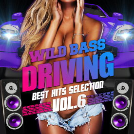 WILD BASS DRIVING -BEST HITS SELECTION- VOL.6 [ オムニバス ]