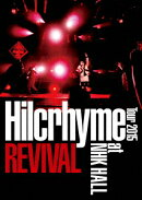 Hilcrhyme Tour 2015 REVIVAL 【初回限定盤】