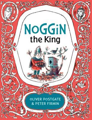 Noggin the King NOGGIN THE KING (Noggin the Nog) [ Oliver Postgate ]