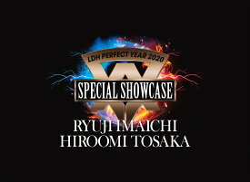 LDH PERFECT YEAR 2020 SPECIAL SHOWCASE RYUJI IMAICHI / HIROOMI TOSAKA【Blu-ray】 [ RYUJI IMAICHI/HIROOMI TOSAKA ]