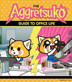 The Aggretsuko Guide to Office Life: Sanrio Book, Red Panda Comic Character, Kawaii Gift, Quirky Hum AGGRETSUKO GT OFFICE LIFE [ Sanrio ]