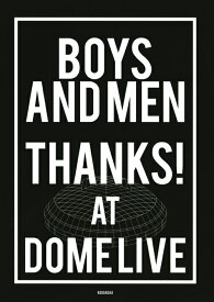 BOYS AND MEN THANKS! AT DOME LIVE (アーティストシリーズM) [ BOYS AND MEN ]
