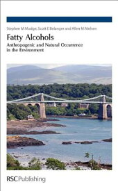 Fatty Alcohols: Anthropogenic and Natural Occurrence in the Environment FATTY ALCOHOLS [ Allen M. Nielsen ]
