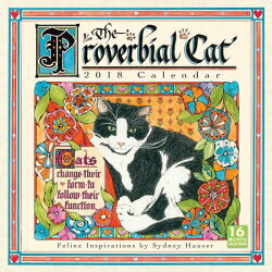 Proverbial Cat 2018 Wall Calendar: Feline Inspirations by Sydney Hauser