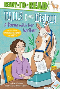 A Pony with Her Writer: The Story of Marguerite Henry and Misty PONY W/HER WRITER (Tails from History) [ Thea Feldman ]