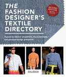 The Fashion Designer's Textile Directory: A Guide to Fabrics' Properties, Characteristics, and Garme