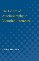 The Genre of Autobiography in Victorian Literature