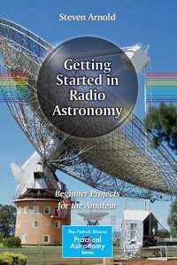 GettingStartedinRadioAstronomy:BeginnerProjectsfortheAmateur[StevenArnold]