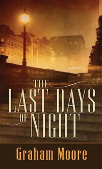 TheLastDaysofNight[GrahamMoore]