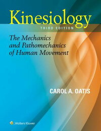 Kinesiology:TheMechanicsandPathomechanicsofHumanMovement[CarolA.Oatis]