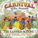 【輸入盤】『動物の謝肉祭』 カネー=メイソンズ、マイケル・モーパーゴ、オリヴィア・コールマン [ サン=サーンス …