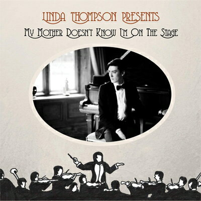 【輸入盤】My Mother Doesn't Know I'm On The Stage [ Linda Thompson ]
