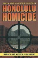 Honolulu Homicide: Murder and Mayhem in Paradise