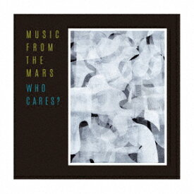 WHO CARES? [ MUSIC FROM THE MARS ]