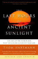 The Last Hours of Ancient Sunlight: Revised and Updated: The Fate of the World and What We Can Do Be