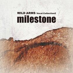 milestone〜ワイルドアームズ・ヴォーカルコレクション2