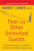 Fear and Other Uninvited Guests: Tackling the Anxiety, Fear, and Shame That Keep Us from Optimal Liv
