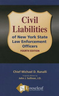 CivilLiabilitiesofNYStateLawEnforcementOfficers-4thEdition[MichaelD.Ranalli]