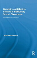 Geometry as Objective Science in Elementary School Classrooms: Mathematics in the Flesh