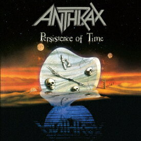 PERSISTENCE OF TIME (30TH ANNIVERSARY EDITION) [ ANTHRAX ]