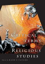 Critical Terms for Religious Studies CRITICAL TERMS FOR RELIGIOUS S (Critical Terms) [ Mark C. Taylor ]
