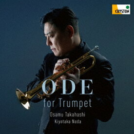 Ode for Trumpet [ 高橋敦 野田清隆 ]