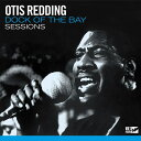【輸入盤】ドック・オブ・ザ・ベイ・セッションズ [ Otis Redding ]