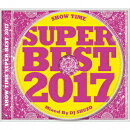 SHOW TIME SUPER BEST 2017 Mixed By DJ SHUZO
