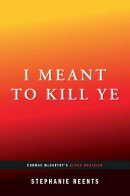 I Meant to Kill Ye: Cormac McCarthy's Blood Meridian