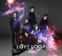 LOVE LOOP (初回限定盤A CD+DVD) [ GOT7 ]