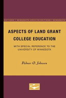 Aspects of Land Grant College Education: With Special Reference to the University of Minnesota