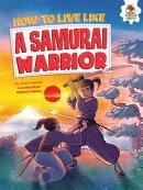 How to Live Like a Samurai Warrior