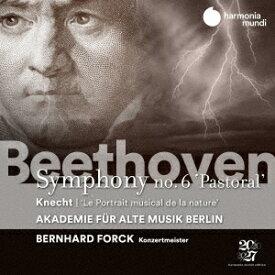 クネヒト:自然の音楽的描写あるいは大交響曲、ベートーヴェン:交響曲第6番「田園」 [ ベルリン古楽アカデミー ]